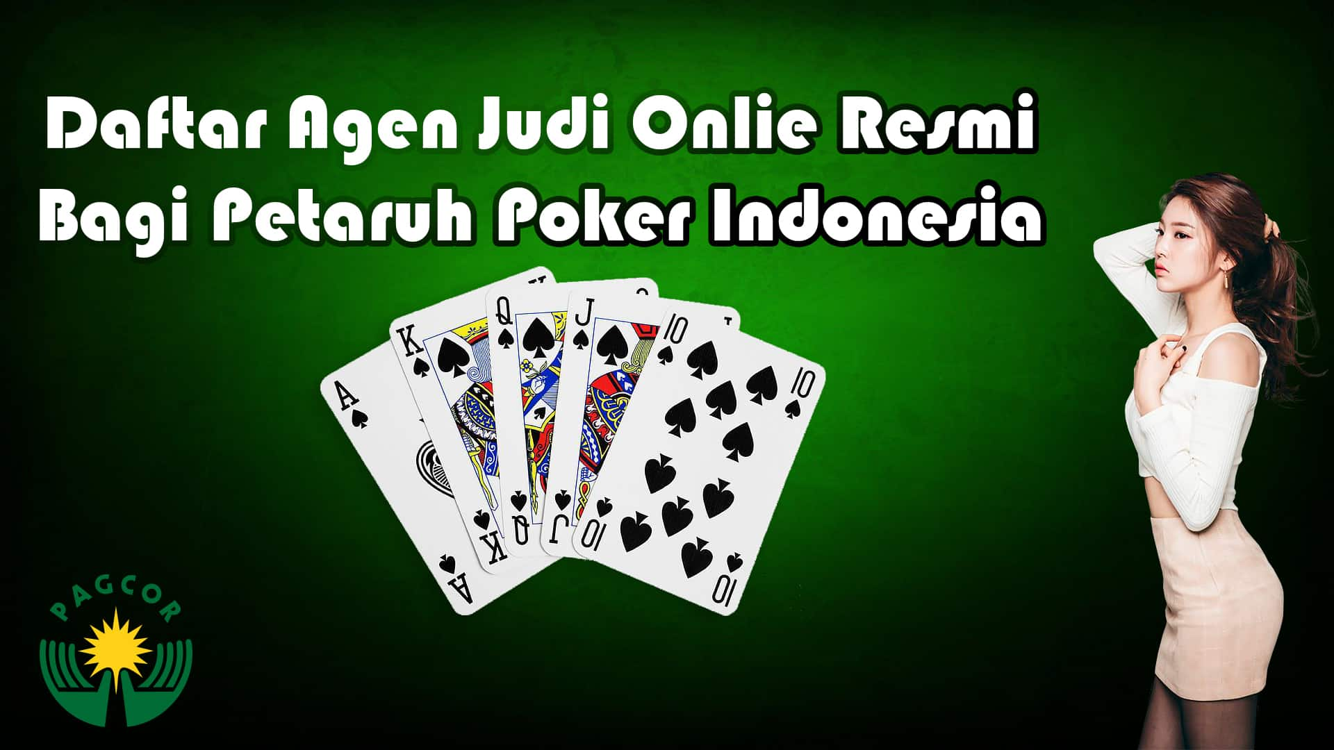 Daftar Agen Judi Online Resmi Bagi Petaruh Poker Indonesia